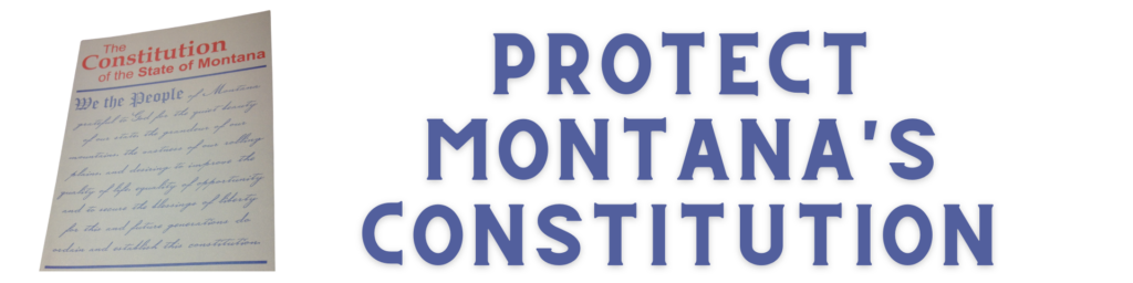 Protect Montana's Constitution